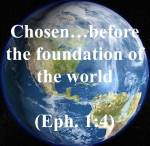 Chosen Before the Foundation of the World