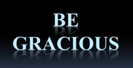 be-gracious