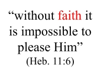 without faith it is impossible to please