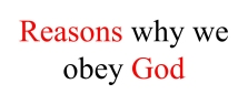 Reasons why we obey God