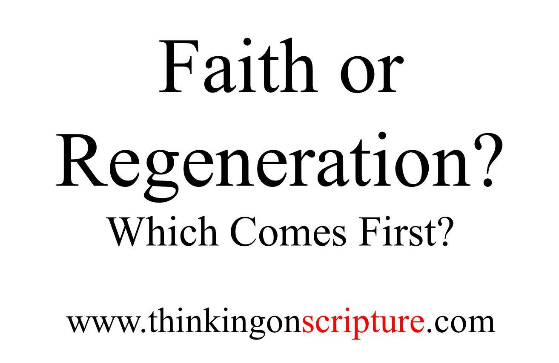 Faith or Regeneration