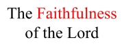 Faithfulness of the Lord