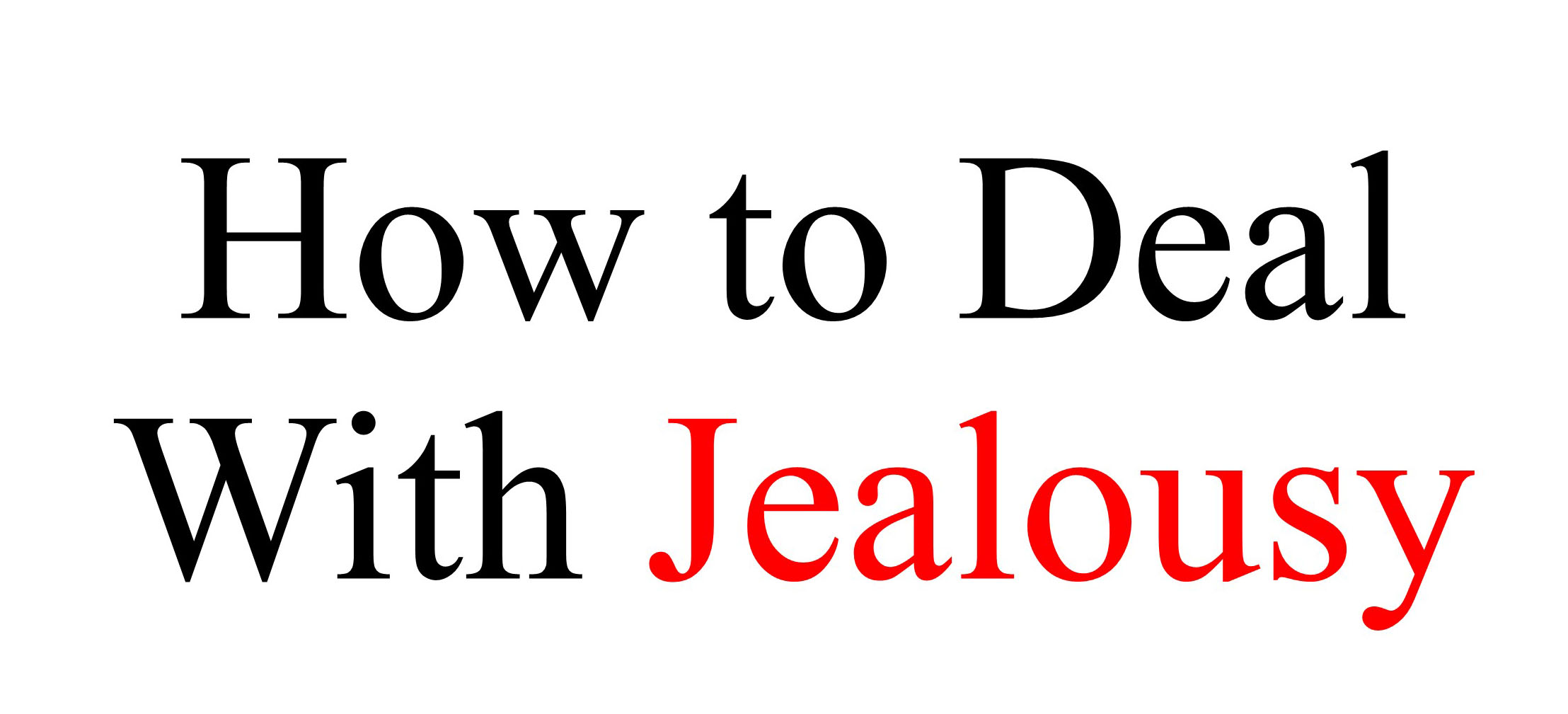 How to Deal with Jealousy