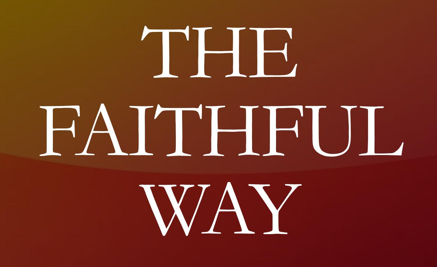 Faithful Way