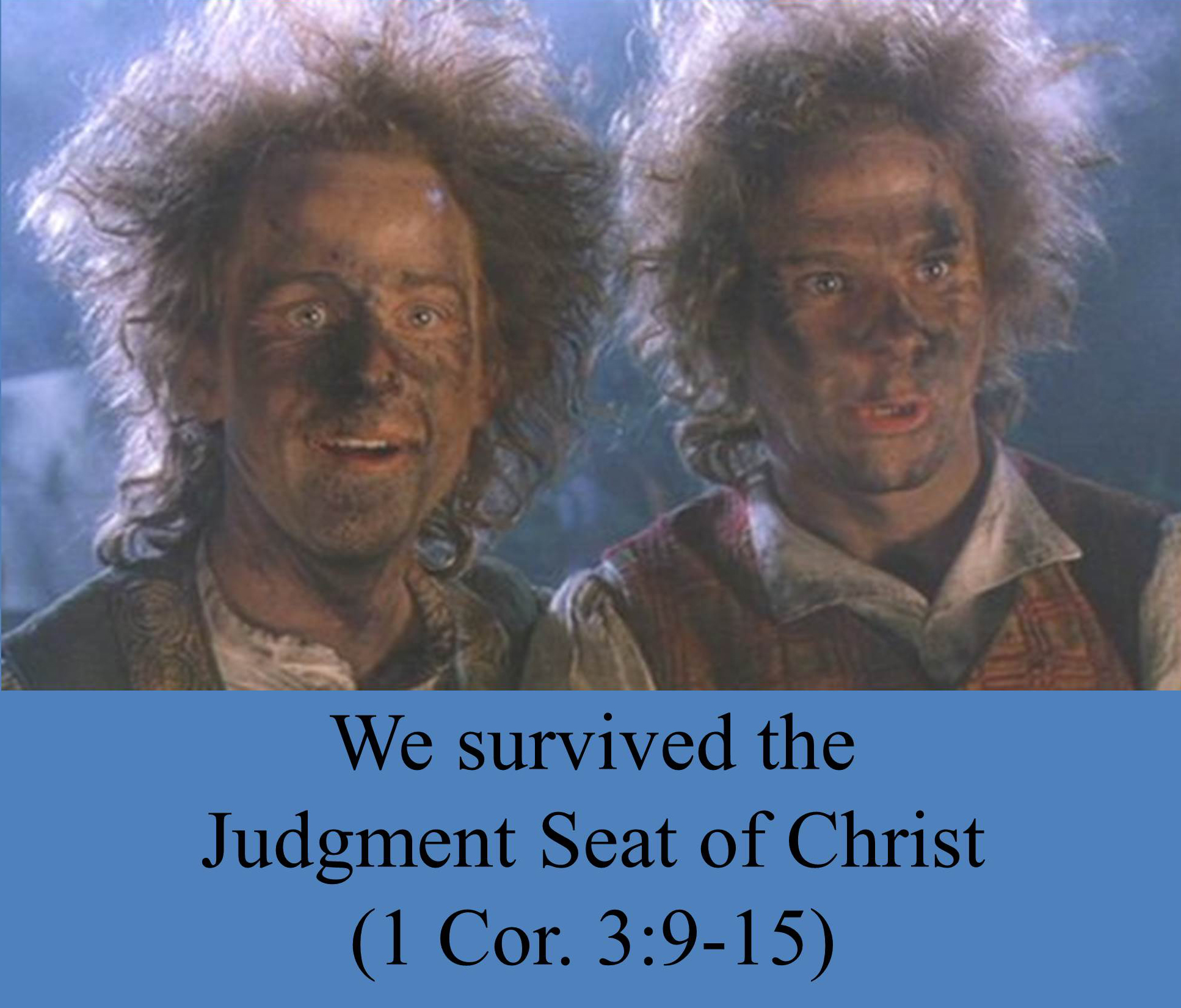 We survived the Judgment Seat of Christ
